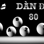 dàn đề 80 số: cách đánh 80 con đề bất bại 80 – 100 ngày